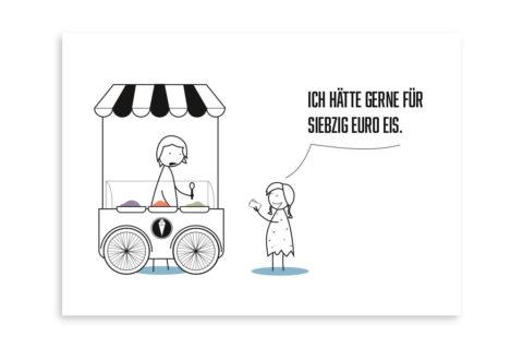 Für siebzig Euro Eis